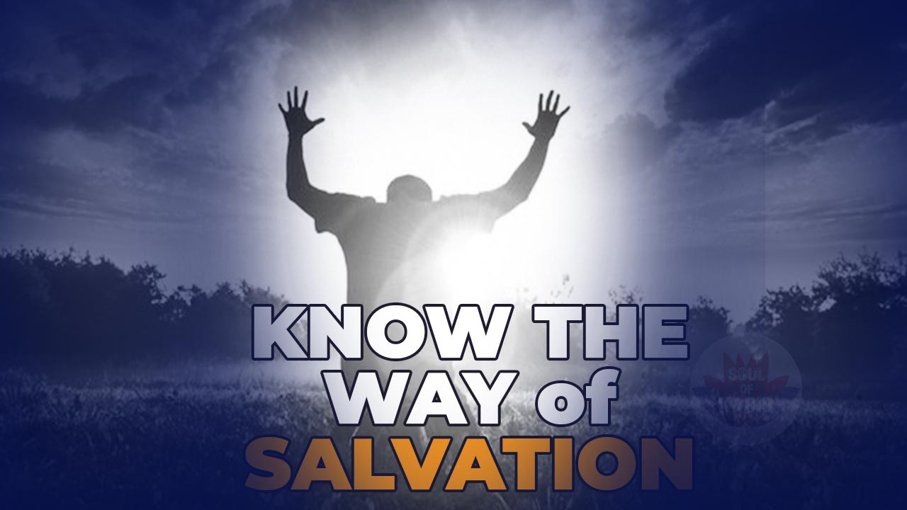 know the true way of salvation