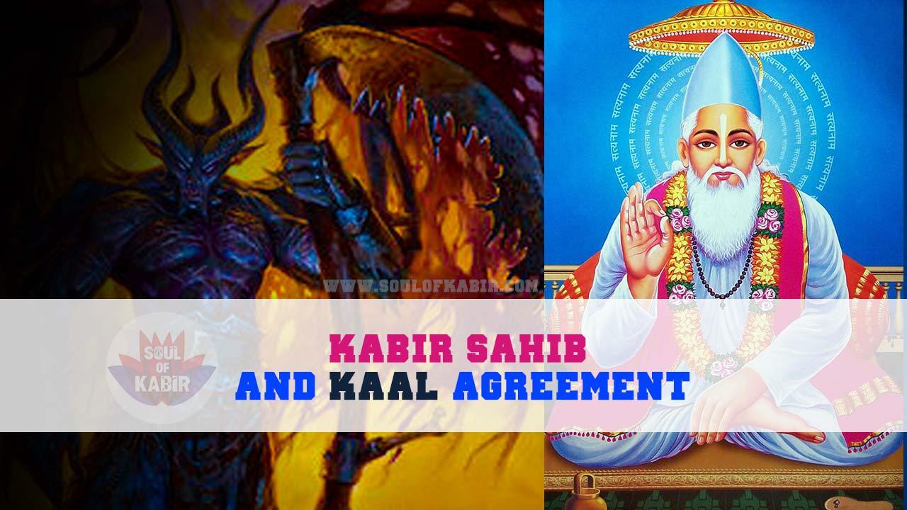 Kabir Sahib and Jyoti Niranjan kaal agreement