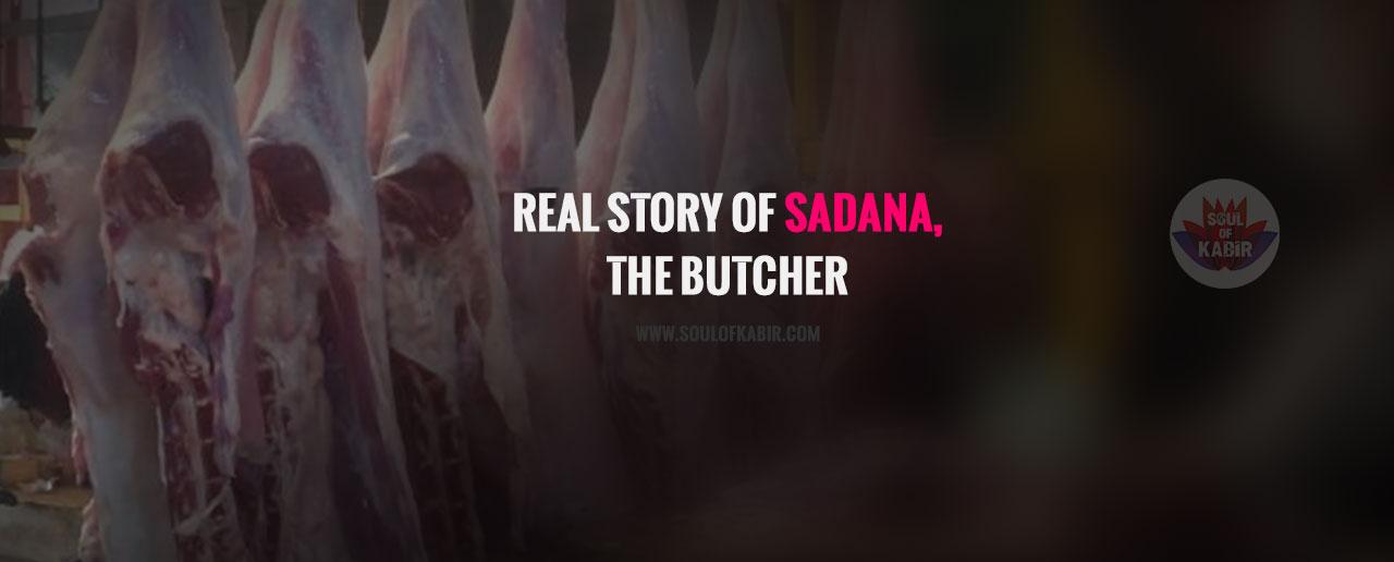 Real story of Sadana the butcher