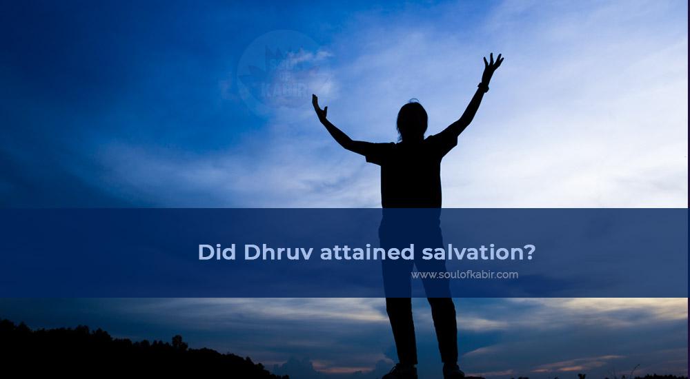 Did Dhruv attained salvation