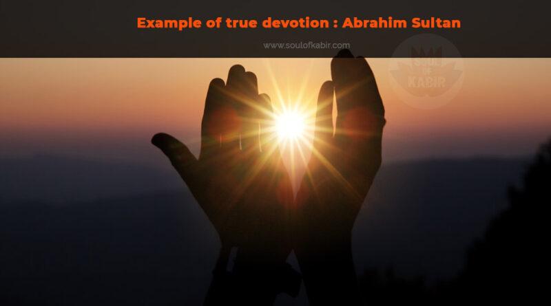 Example of true devotion Abrahim Sultan